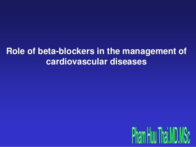 Role of beta-blockers in the management of cardiovascular diseases