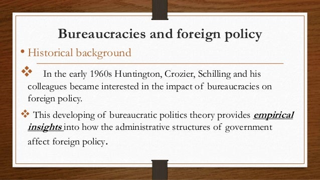 Role Of Bureaucracy In Formulation Of Foreign Policy