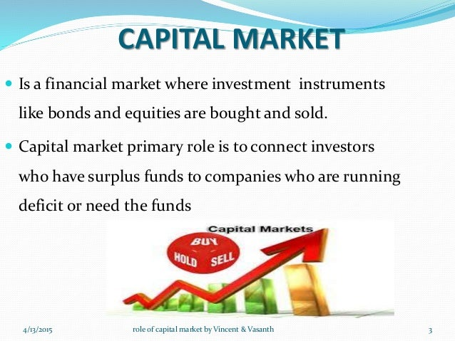 role of capital market in the It categories the various roles that capital market plays in every country with  example of india.