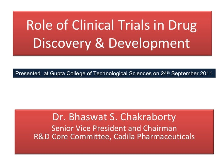 Role of Clinical Trials in Drug     Discovery & DevelopmentPresented at Gupta College of Technological Sciences on 24th Se...