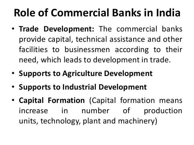 function of commercial banks The most important function of commercial banks is to accept deposits from the public various sections of society, according to their needs and economic condition, deposit their savings.