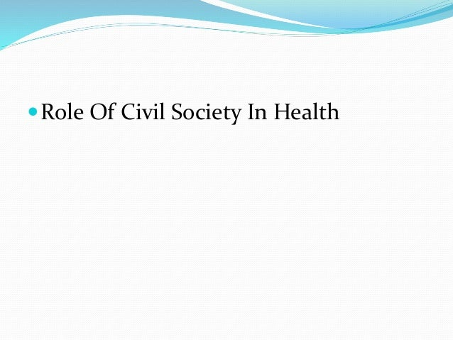 the role of civil society organizations The key role of civil society organisations (csos) in addressing this paradigm  shift, to which they also contributed, is to focus on poverty.