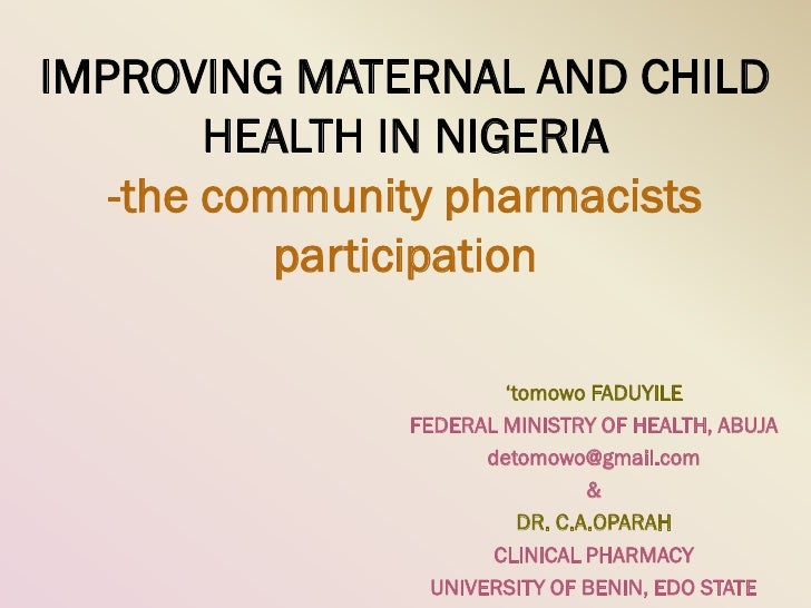 IMPROVING MATERNAL AND CHILD        HEALTH IN NIGERIA   -the community pharmacists           participation                ...