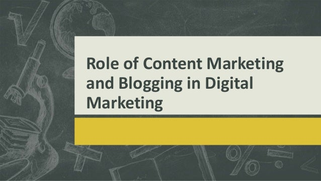 Role of Content Marketing and Blogging in Digital Marketing