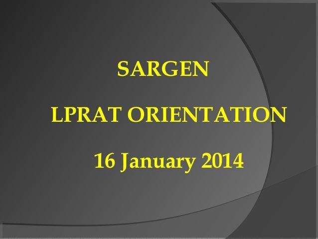 SARGEN LPRAT ORIENTATION 16 January 2014