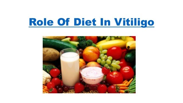 Vitiligo Diet – What To Take And Avoid
