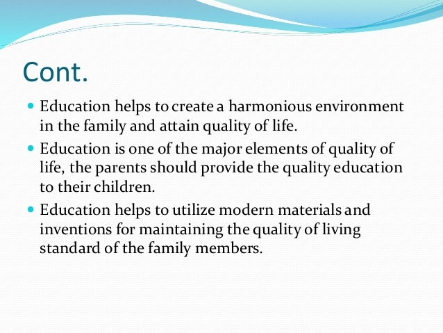 education and the quality of life essay Browse through our free education essays and tobago which embraces access to quality education of our private and social life and education is not an.