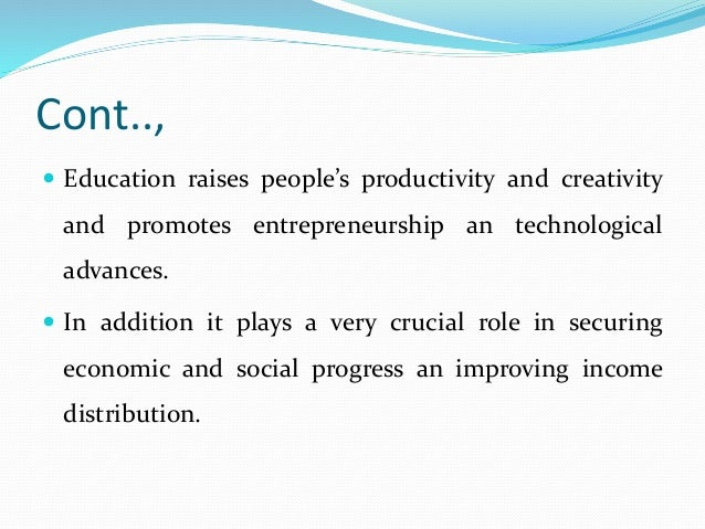 """role of education in human capital formation Human capital is a measure of the skills, education, capacity and attributes of labour which influence their productive capacity and earning potential according to the oecd, human capital is defined as: """"the knowledge, skills, competencies and other attributes embodied in individuals or groups of."""