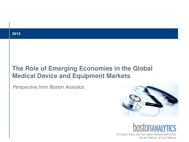 2013 The Role of Emerging Economies in the Global Medical Device and Equipment Markets Perspective from Boston Analytics