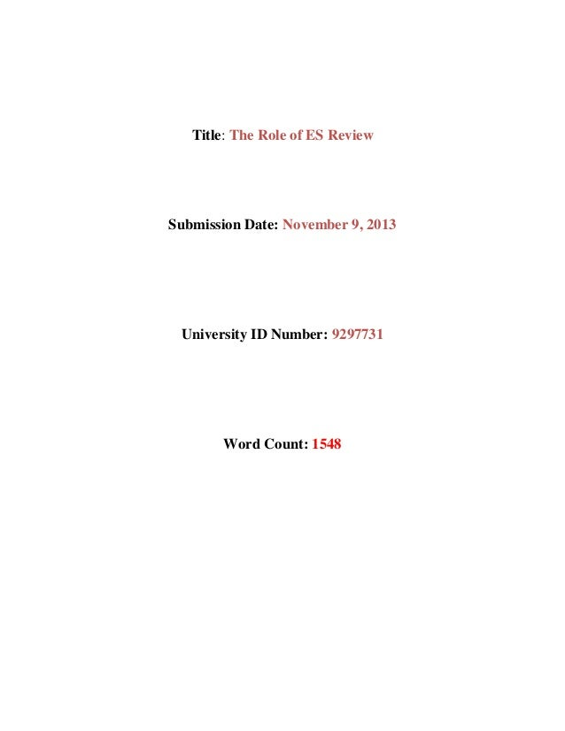 Title: The Role of ES Review  Submission Date: November 9, 2013  University ID Number: 9297731  Word Count: 1548