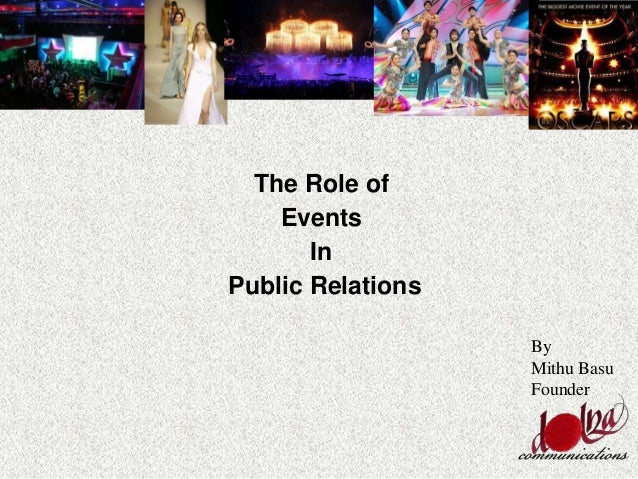 By Mithu Basu Founder The Role of Events In Public Relations