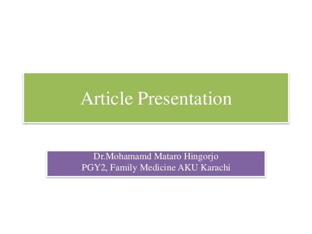 Article Presentation Dr.Mohamamd Mataro Hingorjo PGY2, Family Medicine AKU Karachi