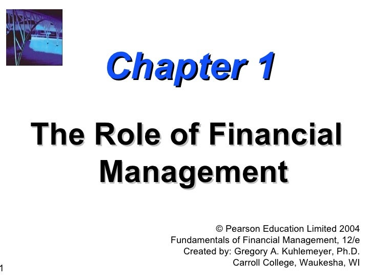 Chapter 1 The Role of Financial Management ©  Pearson Education Limited 2004 Fundamentals of Financial Management, 12/e Cr...