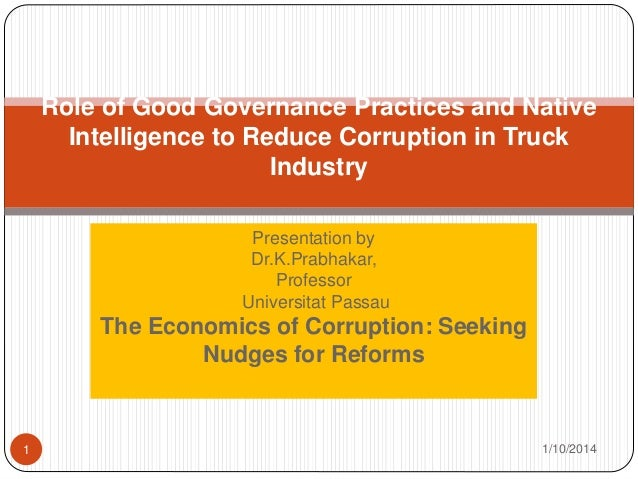 Presentation by Dr.K.Prabhakar, Professor Universitat Passau The Economics of Corruption: Seeking Nudges for Reforms Role ...