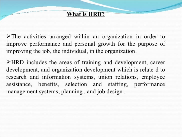 role of hrd in career planning and development Career planning: career development action plan the career development action plan (pdf), or cdap,  look back at your responses to questions about role fit and work-life balance, as well as information gathered from assessments on personality type, career interests, career skills,.