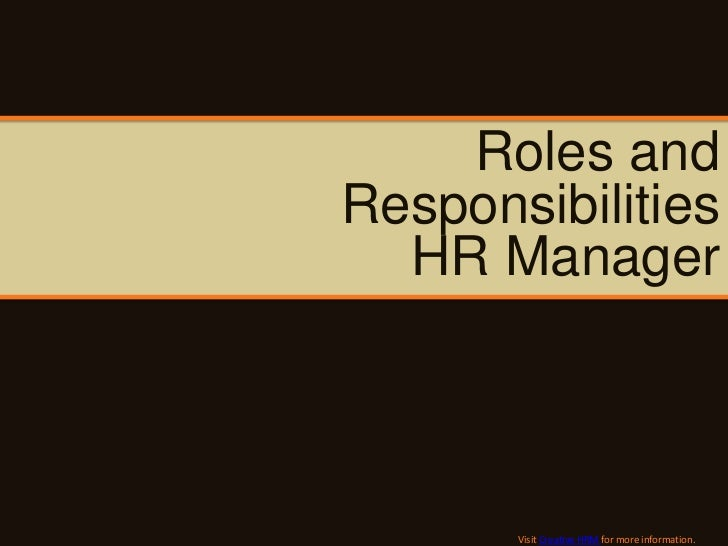 roles of an hr manager Why does the company hr means require specific skills hr manager is not a  very big designation of course that you need to have someone.