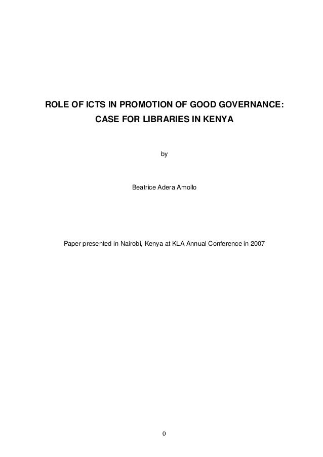 ROLE OF ICTS IN PROMOTION OF GOOD GOVERNANCE:             CASE FOR LIBRARIES IN KENYA                                  by ...