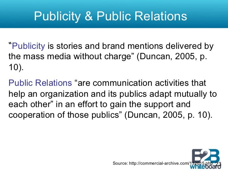 """Publicity & Public Relations""""Publicity is stories and brand mentions delivered bythe mass media without charge"""" (Duncan, 2..."""