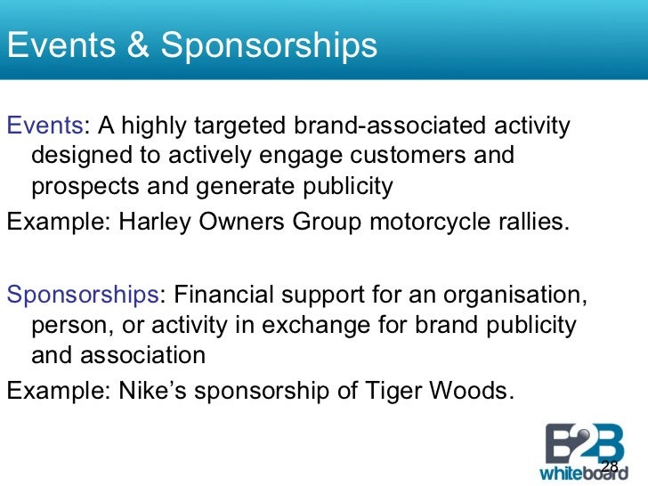 Events & SponsorshipsEvents: A highly targeted brand-associated activity  designed to actively engage customers and  prosp...