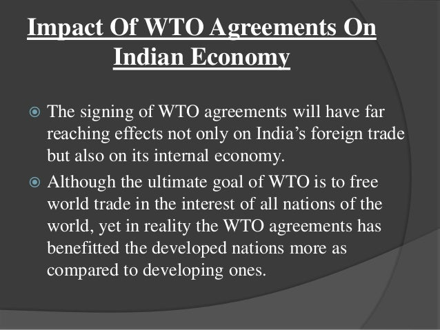 role of wto in indian agriculture Wto and impact on indian industry introduction india is a founder member of the general agreement on tariffs and trade (gatt) 1947 and its successor, the world trade organization (wto), which came into effect on 1195 after the conclusion of the uruguay round (ur) of multilateral trade negotiations.