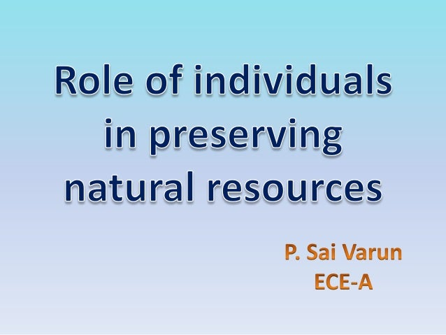 My role in preserving natural resources