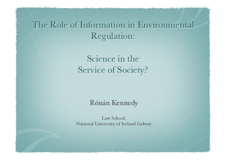 The Role of Information in Environmental               Regulation:             Science in the           Service of Society...
