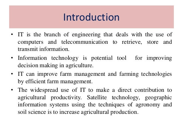 role of information technology in agriculture Edit this page information and communications technology in agriculture it has been suggested that this article be merged into e-agriculture proposed since.