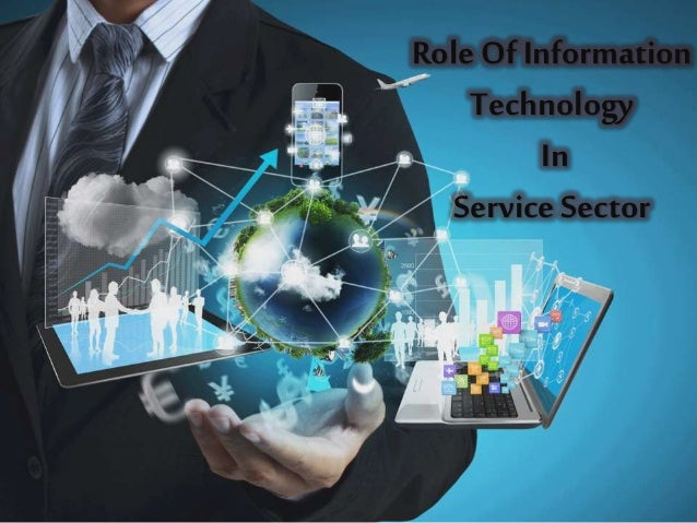 Role Of Information Technology In Service Sector