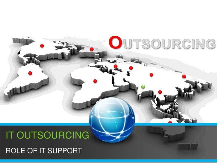OUTSOURCINGIT OUTSOURCINGAPPLICATION DEVELOPMENTIT OUTSOURCINGROLE OF IT SUPPORT