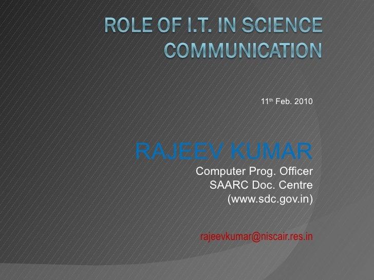 11 th  Feb. 2010 RAJEEV KUMAR Computer Prog. Officer SAARC Doc. Centre (www.sdc.gov.in) [email_address]