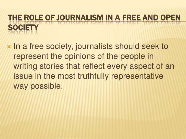 role of journalism in society That doesn't mean that the integrated media organizations of today don't play a crucial role  knowledge in society data journalism can be understood as.