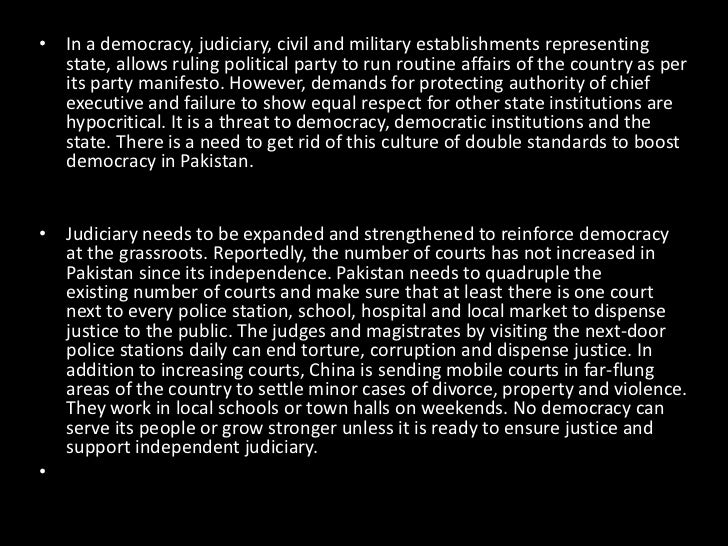 role of judiciary in strengthening democratic Judiciary to strengthen pak democratic system: chief justice posted by: staff published app news agency quoted the chief justice as saying that the judiciary would continue to play its role in strengthening the democratic system.