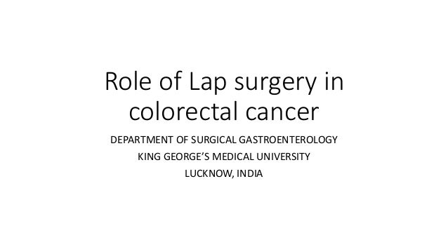 Role Of Laparoscopic Surgery In Colorectal Cancer