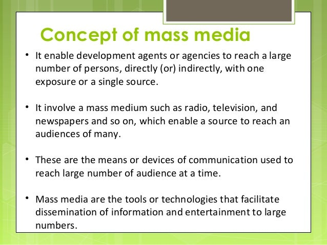 mass media concepts Key concepts and literature  in the 1960s there was a strong belief in the  power of mass media to easily propagate ideas on social change calls to  improve.