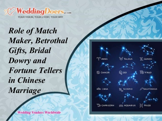 Role of Match Maker, Betrothal Gifts, Bridal Dowry and Fortune Teller…