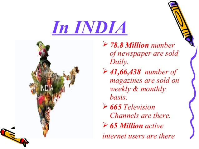 In INDIA  78.8 Million number of newspaper are sold Daily.  41,66,438 number of magazines are sold on weekly & monthly b...