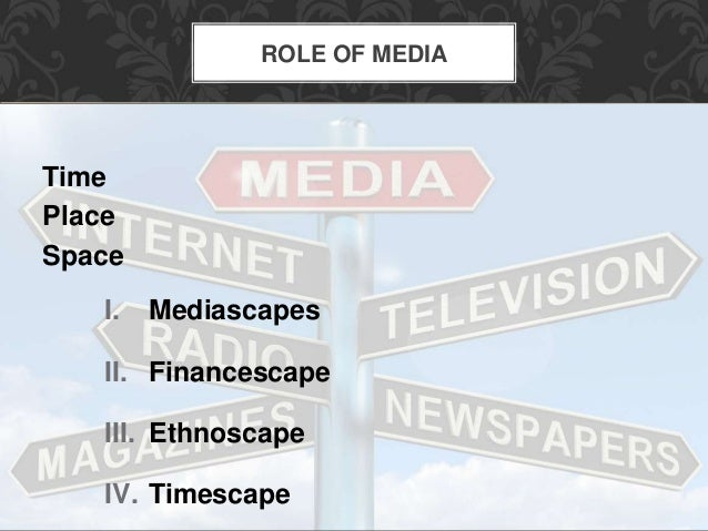 the role of media in globalization Media and peace building in the era of globalisation by:  it is important to discuss the media's role in  news media in the era of globalisation benefits from the.