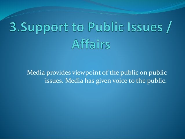 • Media is strengthening development in Pakistan. • Media has supported Democracy. • Media has highlighted Public issues. ...