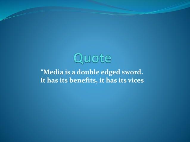 Role of media presentation
