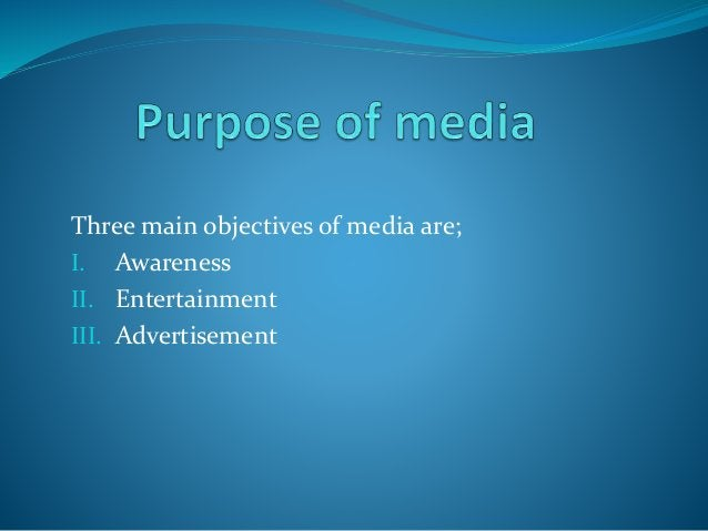 Media is also used by the state / society /organizations to promote educational activity. Some universities uses media for...