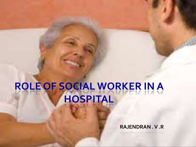 Role of medical social worker in hospital