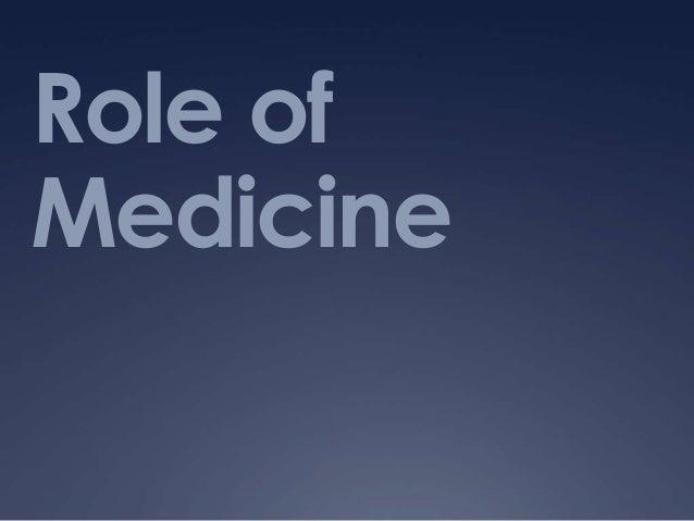 Role ofMedicine