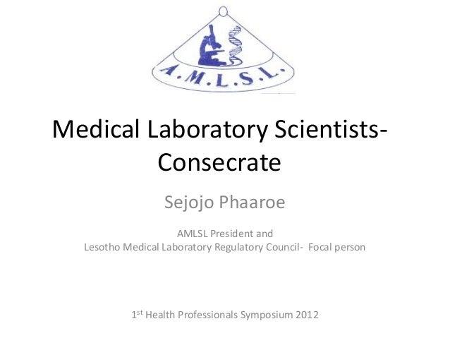 Medical Laboratory Scientists-         Consecrate                  Sejojo Phaaroe                     AMLSL President and ...