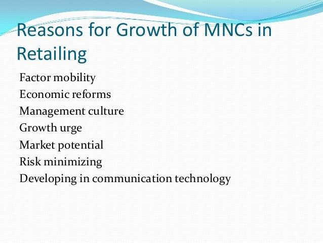 role of mncs in organized retail formats Creasingly pivotal as mncs' role in organizing global economic activity grows  ing for increasingly advanced and reliable types of assets in the countries they  ing businesses, local workshop owners who supply only to retail markets, local.