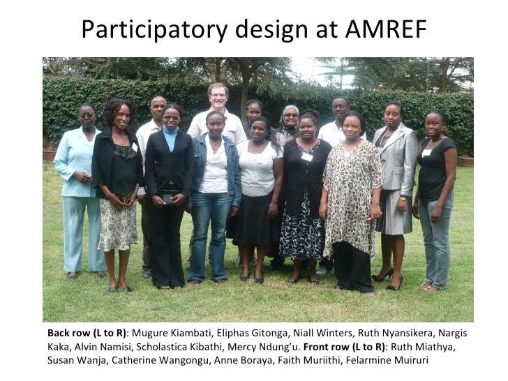 Participatory design at AMREF Back row (L to R) : Mugure Kiambati, Eliphas Gitonga, Niall Winters, Ruth Nyansikera, Nargis...