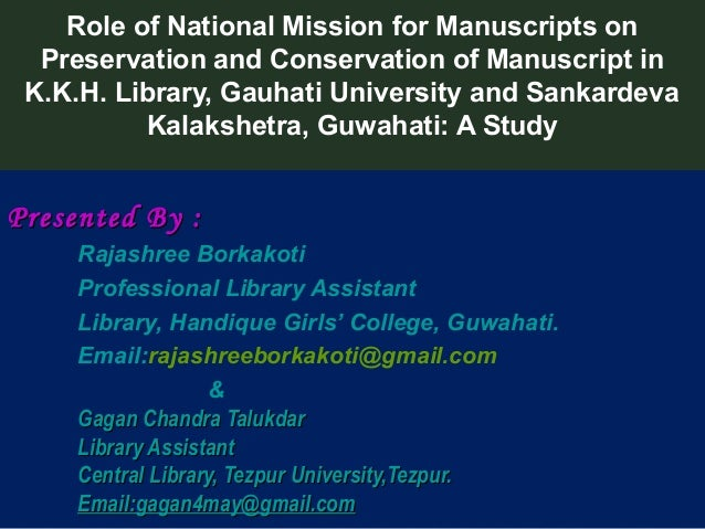Role of National Mission for Manuscripts on  Preservation and Conservation of Manuscript in K.K.H. Library, Gauhati Univer...