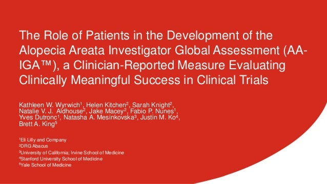The Role of Patients in the Development of the Alopecia Areata Investigator Global Assessment (AA- IGA™), a Clinician-Repo...