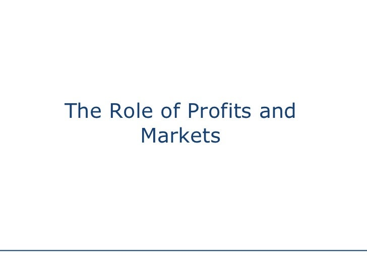 The Role of Profits and Markets