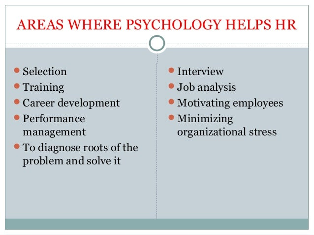 role of hr and industrial psychologists Roles of industrial psychology  roles of industrial psychology  industrial psychology is similar to staffing and other human resources fields  the role of industrial psychology is to.