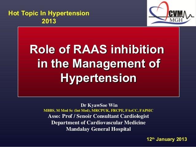 RoleofRAASinhibitionRoleofRAASinhibition intheManagementofintheManagementof HypertensionHypertension Dr...